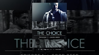 The Choice - Good Deed (Episode 1) thumbnail