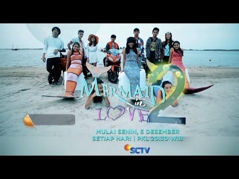 Mermaid in Love 2 Dunia, Mulai 05 Desember hanya di SCTV
