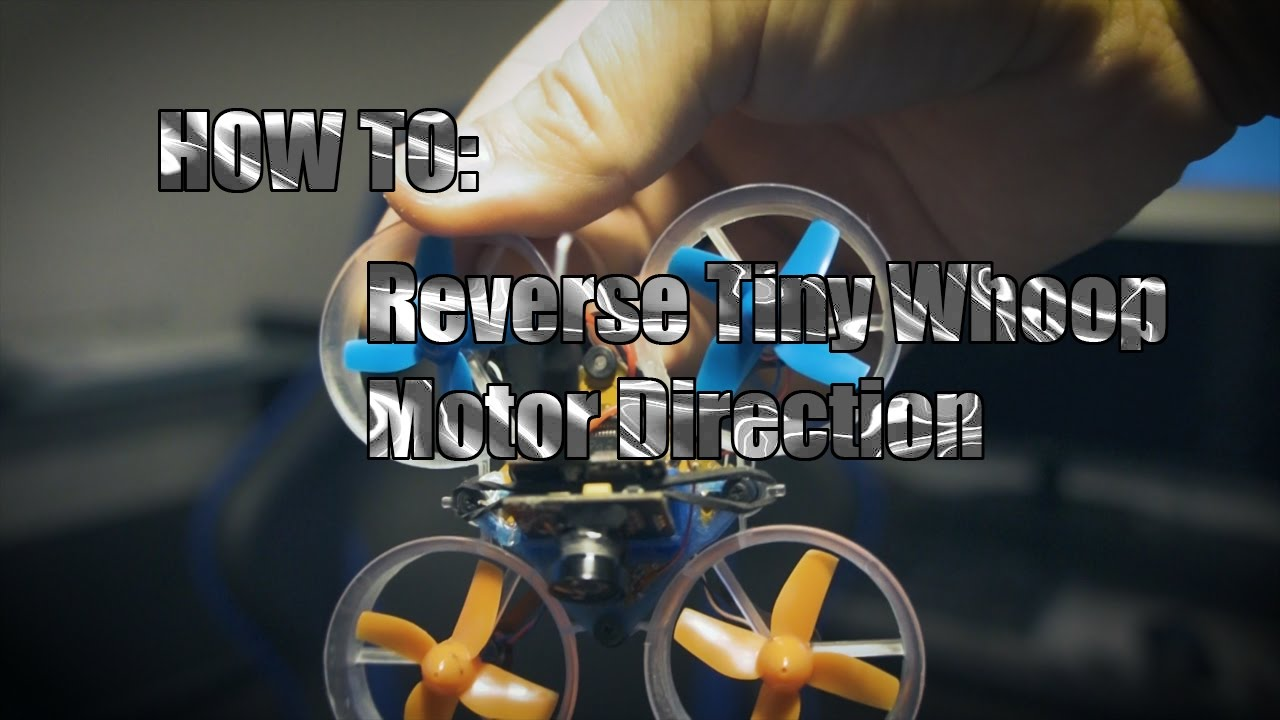 How to reverse tiny whoop motor direction betaflight for Lumenier tiny whoop motors