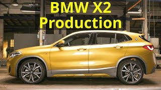 2018 BMW X2 Production