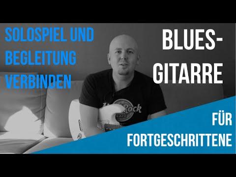Blues Gitarre - Blues Gitarre lernen - Solo und Akkorde