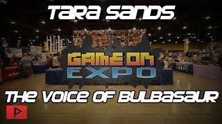 Tara Sands - The Voice of Bulbasaur | Game On Expo 2019