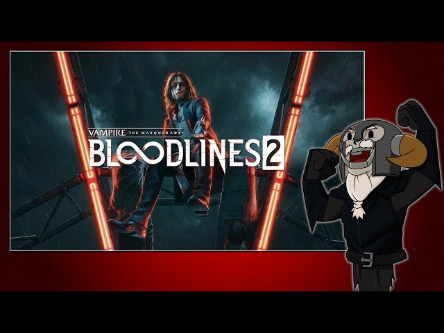 Vampire: The Masquerade - Bloodlines 2 (YES!!!)