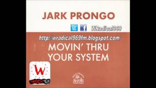 Jark Prongo - Movin thru your system