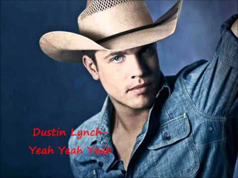 Dustin Lynch- Yeah Yeah Yeah Lyrics