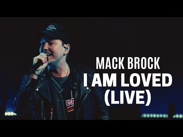 Mack Brock - I Am Loved (Live) (Official Music Video)