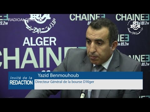 Yazid Benmouhoub  Directeur Général de la bourse D'Alger