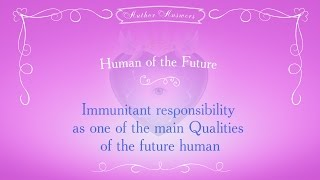Immunitantniy Responsibility as one of the main Qualities of Future Human