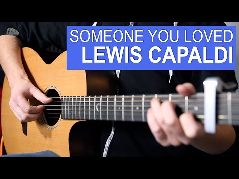 Lewis Capaldi – Someone You Loved Acoustic Guitar Lesson – how to play (fingerstyle)