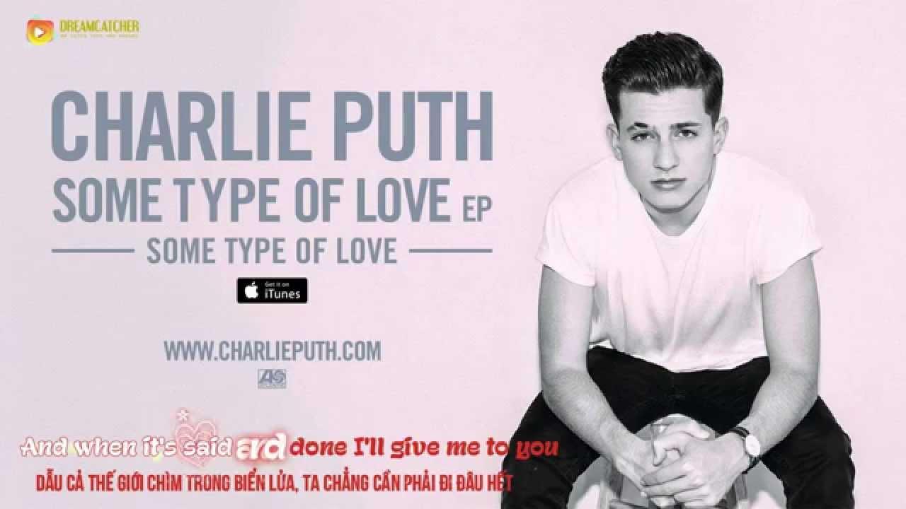 [Lyrics+Vietsub] Charlie Puth – Some Type of Love