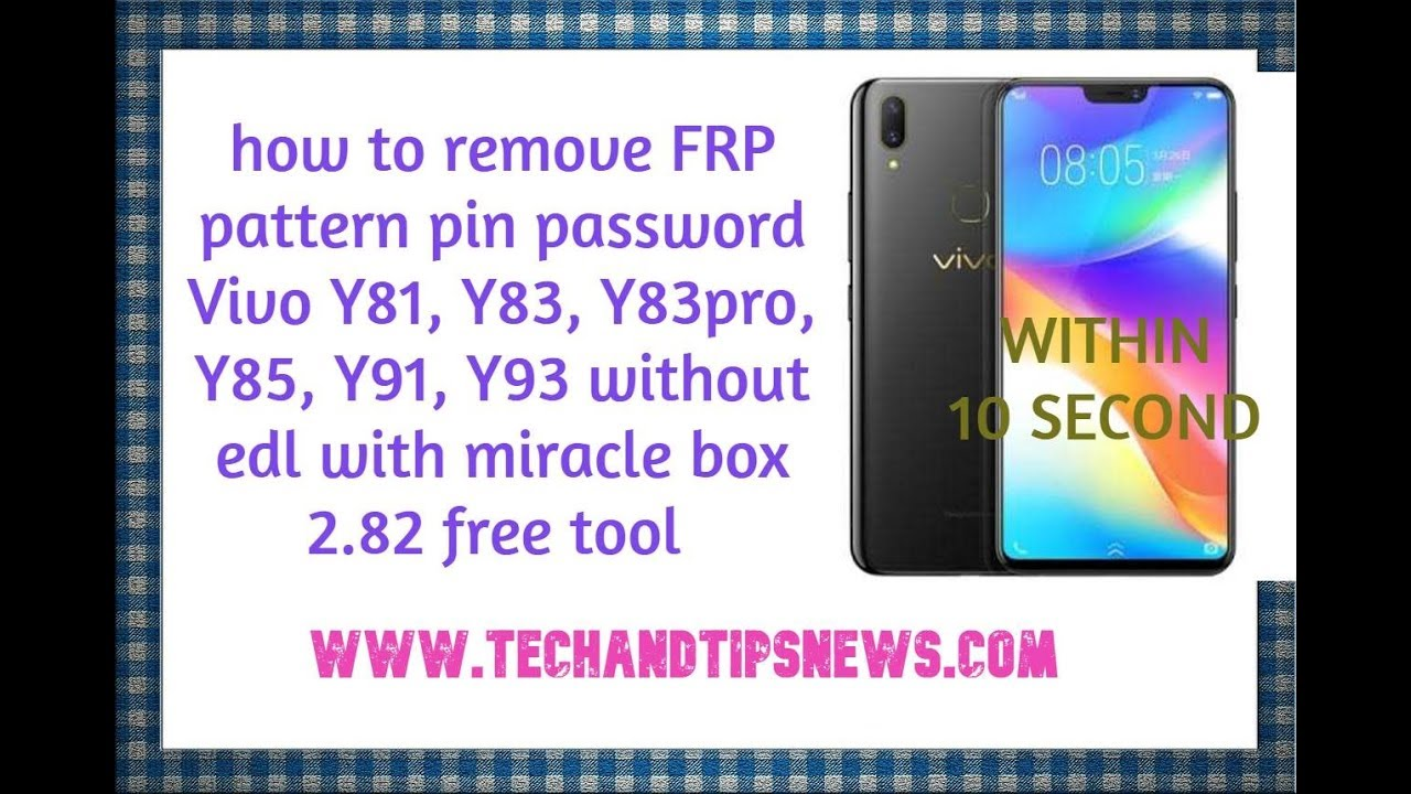 how to remove frp pattern pin Vivo Y81,Y83,Y83pro,Y85,Y91,Y93 miracle box  2 82 with 530kb file