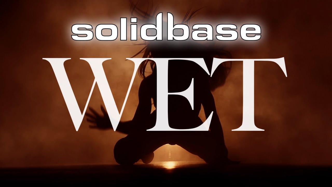 Solid Base - Wet (Radio Mix)