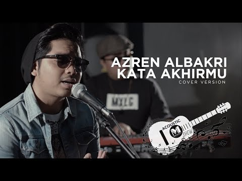 Azren Albakri - Kata Akhirmu (Cover) | Ariff Bahran