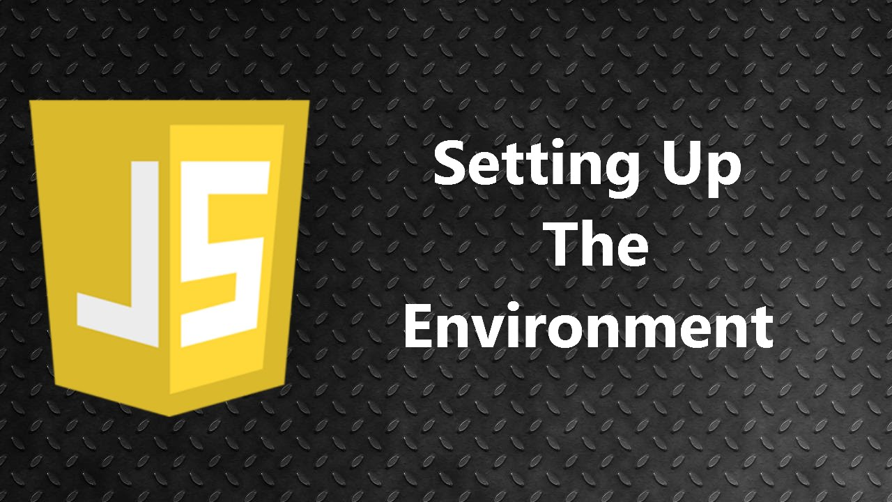 javascript tutorial 1 setting up the environment learn javascript