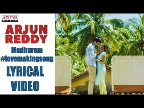 Arjun Reddy !! Madhurame Song With Lyrics...
