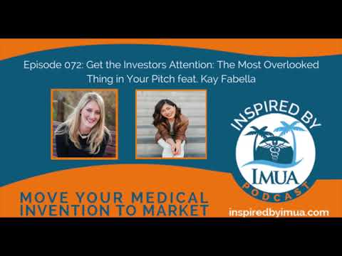 072   Get the Investors Attention: The Most Overlooked Thing in Your Pitch feat  Kay Fabella