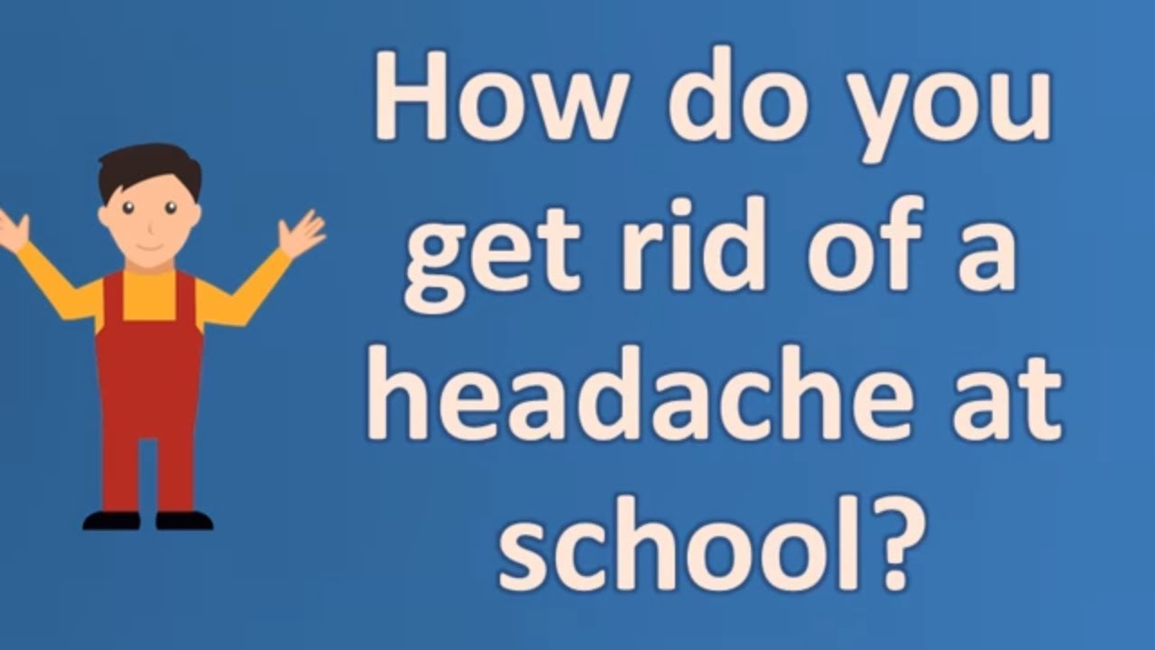 How to eliminate headaches