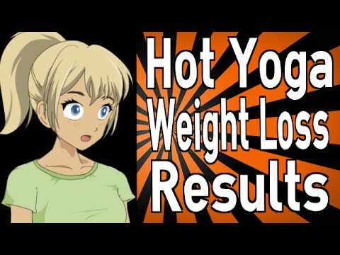 hot yoga weight loss results  youtube
