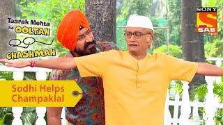 Your Favorite Character | Sodhi Helps Champaklal | Taarak Mehta Ka Ooltah Chashmah