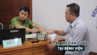 Nhân viên y tế được cấp thẻ căn cước công dân tại bệnh viện