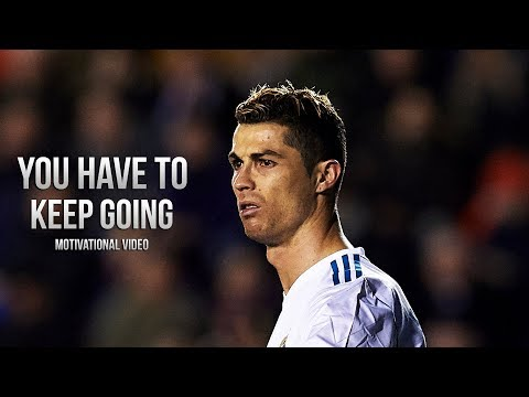Cristiano Ronaldo – You Have To Keep Going • Motivational Video (HD)