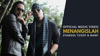 SYAMSUL YUSOF & MAWI - Menangislah (Official Music Video)
