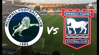 Millwall vs Ipswich Town 15th August 2017 (MATCH DAY VLOG)