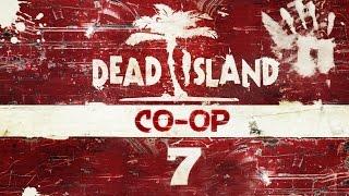 Совместное прохождение Dead Island — Часть 7: Халява [CO-OP]