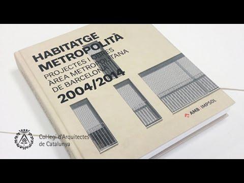 Presentació llibre Habitatge Metropolità 2004/2014