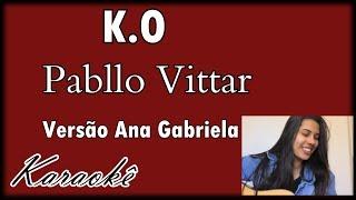 """K.O Pabllo Vittar Versão """"Ana Gabriela"""" - Karaokê Violão (Cover) Acústico"""