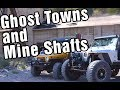 Ghost Towns and Mine Shafts Part 1: 5 Mile to Eureka