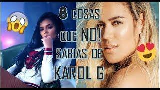 8 COSAS QUE NO SABIAS DE KAROL G