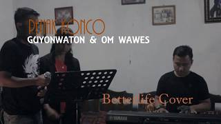 PENAK KONCO - OM WAWES & GUYONWATON (BETTERLIFE COVER)
