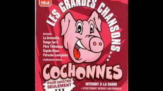 Les Grandes Chansons Cochonnes - La P