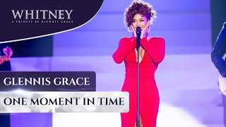 One Moment in Time (WHITNEY - a tribute by Glennis Grace)