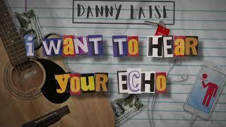 Danny Laise - Echo (Lyrics)