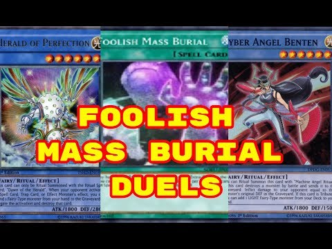 Yugioh - Foolish Mass Burial Duels (Feat. Herald of Perfection) (Download Deck in Description)