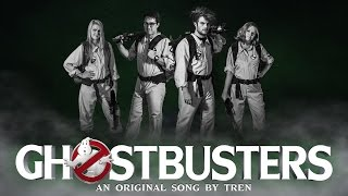 GHOSTBUSTERS | An Original Song by TREN