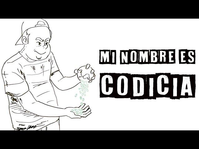 Mi nombre es CODICIA
