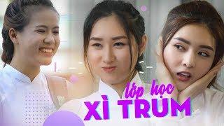 Phim Hài Sitcom 2019 LỚP HỌC XÌ TRUM Tập 11 - Thành Viên Mới   Phim Cấp 3 Hay Nhất Mới Nhất 2019