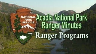 Ranger Minutes - Ranger Programs offered in Acadia