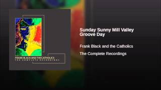 Sunday Sunny Mill Valley Groove Day