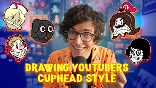 DRAWING YOUTUBERS CUPHEAD STYLE