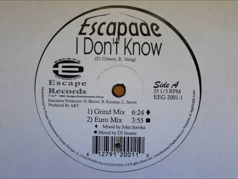 Escapade - I Don't Know