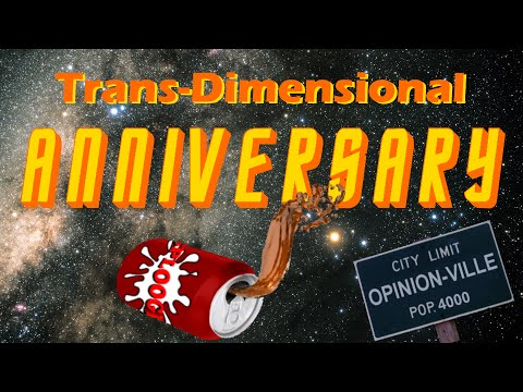 Opinion-Ville: Trans-Dimensional Anniversary
