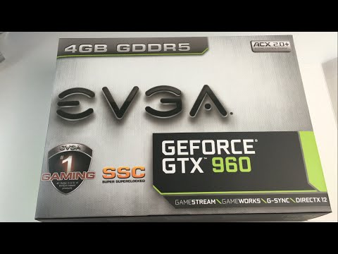 EVGA Nvidia GeForce GTX 960 4GB SSC Unboxing & Review - YouTube