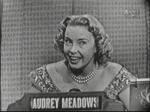 What's My Line? - Audrey Meadows (Aug 21, 1955)