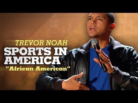 """""""Sports In America"""" - Trevor Noah - (African American) LONGER RE-RELEASE"""