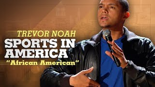 """Sports In America"" - Trevor Noah - (African American) LONGER RE-RELEASE"