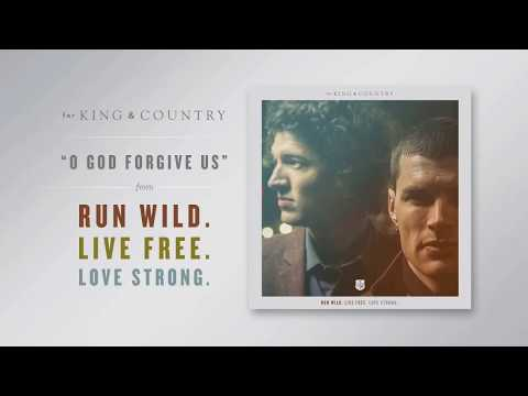 for KING & COUNTRY  O God Forgive Us  Audio